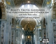 Beauty, Truth, and Goodness: The Fundamentals of Catholicism (DVDs)