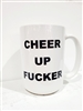 CHEER UP FUCKER MUG