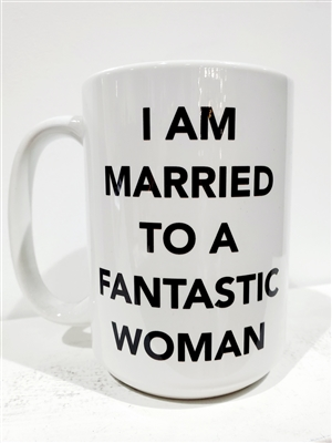 I Am Married To A Fantastic Women Mug