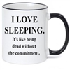 I LOVE SLEEPING MUG,