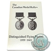 The Canadian Medals Rolls - Distinguished Flying Medals (1939-1945)