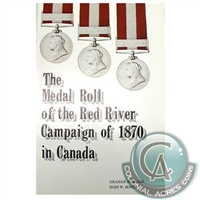 The Medal Roll of the Red River Campaign of 1870 In Canada