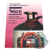 Charlton Standard Catalogue of Wade Liquor Containers Vol. 4 3rd Ed.