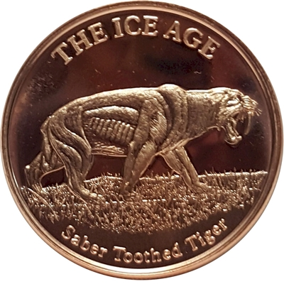 Pure Copper 1oz. .999 Fine - The Ice Age - Saber Tooth Tiger (TAX Exempt)