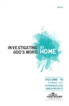Investigating God's Word...At Home (ESV), Vol. 10