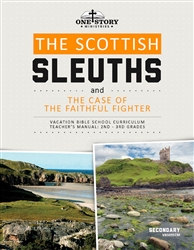 The Scottish Sleuths and the Case of the Faithful Fighter: Secondary Teacher's Manual