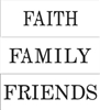 Faith Family Friends Stencil