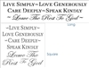 Live Simply - Love Generously - Speak Kindly... Stencil Two Size Choices