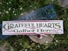 GRATEFUL HEARTS Gather Here -Two size choices