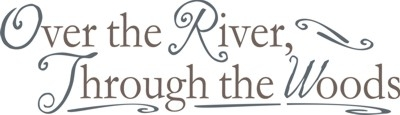 "Over the River, Through the Woods 18 x 5.5"" Stencil"