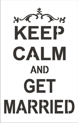 "Keep Calm and Get Married 7.5 x 12"" Stencil"
