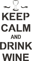 "Keep Calm and Drink Wine 7.5 x 12"" Stencil"