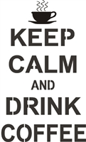 "Keep Calm and Drink Coffee 7.5 x 12"" Stencil"
