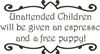 "Unattended Children will be given an espresso and a free puppy! 14 x 8"" Stencil"