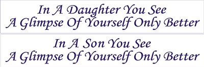 "In a Daughter (Son) You See A Glimpse Of Yourself... 24 x 4"" Stencil"
