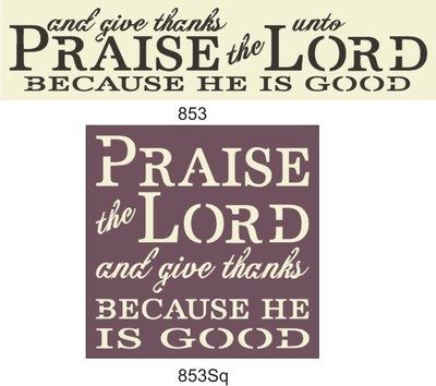 PRAISE and give thanks unto the LORD Stencil two style choices
