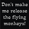 "Don't make me release the flying monkeys. 5.5 x 5.5"" stencil"