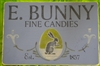 E. BUNNY FINE CANDIES Three size choices
