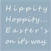 "Hippity Hoppity Easter's On It's Way 7.5 x 7.5"" Stencil"