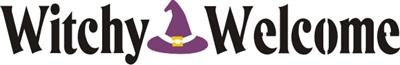 "Witchy Welcome with Witch Hat Graphic 18 x 3.5"" stencil"