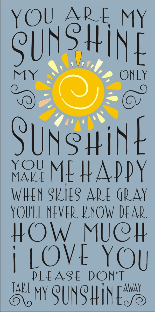 You are my sunshine my only sunshine stencil