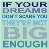 if your dreams dont scare you stencil