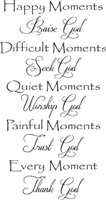 Happy Moments Priase God Difficult Moments Seek God...10 x 18""