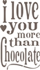 "I love you more than chocolate 8 x 12"" Stencil"