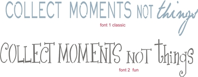 "Collect Moments Not things 24 x 5.5"" Stencil  Two font choices"