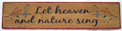 "Let heaven and nature sing. With bird / twig graphic 24 x 5.5"" Stencil"