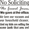 "No Soliciting We found Jesus We gave at the office... 11.5 x 11.5"" Stencil"