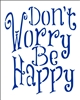 "Don't Worry Be Happy 9.5 x 11.5"" Stencil"