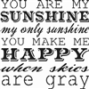 "You are my sunshine my only sunshine... 11.5 x 11.5"" Stencil"
