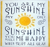 You are my sunshine my only sunshine you make me happy when skies are gray. Stencil Stencils
