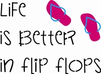 Life is Better in flip flops w/graphic
