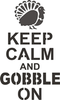 "Keep Calm  And Gobble On 7.5 x 12"" Stencil"