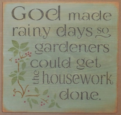 "God made rainy days so gardeners could get the housework done. 11.5 x 11.5"" Stencil"
