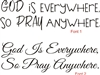 "God Is Everywhere, So Pray Anywhere. 16 x 5.5"" Stencil Two Font Choices"