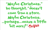 """Maybe Christmas,"" he thought, ""doesn't come from a store. Maybe Christmas, ...perhaps... means a little bit more!""-The Grinch Stencil Stencils"