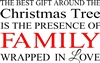 "The best gift around the Christmas tree is the presence of FAMILY... 18 x 11.5"" Stencil"
