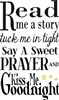 "Read me a story Tuck me in tight Say a sweet prayer And kiss me goodnight 11.5 x 19"" Stencil"