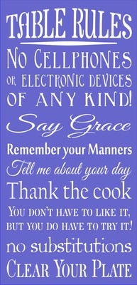 "Table Rules No Cellphones Say Grace Remember your Manners... 11.5 x 24"" Stencil"