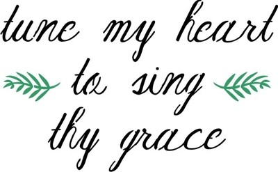 "tune my heart to sing thy grace 11.5 x 7.5"" Stencil"