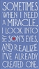 "Sometimes when I need a miracle I look into my Son's or Daughter's or Children's or Your eyes... 11.5 x 20.5"" Stencil"