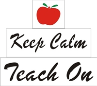 Keep Calm, Teach On Stencil Set for Blocks Shelf Sitters