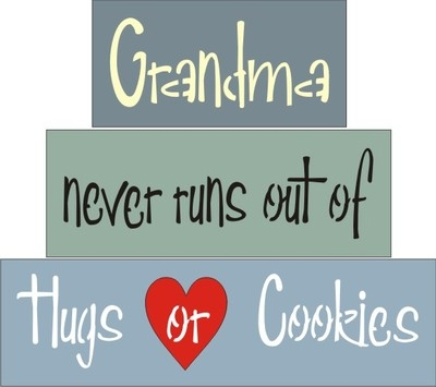 Grandma never runs out of Hugs or Cookies Stencil Set for blocks