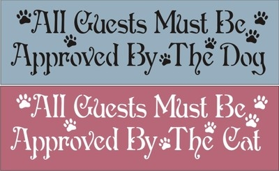 "All Guests Must Be Approved By The Dog/Cat 11.5 x 3.5"" Stencil"