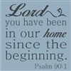Lord, you have been in our home since the beginning. Psalm 90:1 - 11.5 x 11.5 Stencil