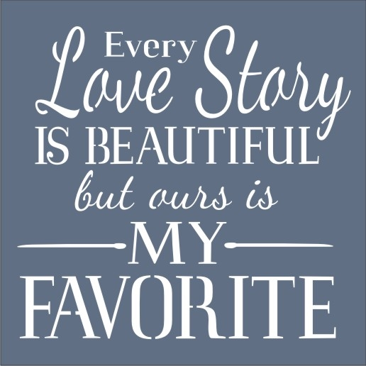 Every Love Story Is Beautiful but ours is My Favorite 11.5 ...