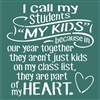 "I call my students ""My Kids"" because... 11.5 x 11.5"" Stencil"